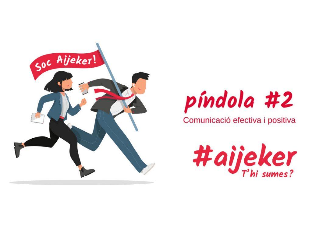 Challenge #AIJEKER: Comunicació efectiva i positiva